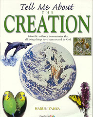 Tell Me About the Creation : Scientific Evidence Demonstrates that All Living Things Have Been Created by God (Goodword Kids)