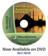 Can Shari'ah Be Accomodated in the West? (DVD) Dr. Muneer Fareed
