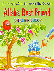 Allah's Best Friend Colouring Book (Children's Stories from the Quran)