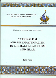 Nationalism and Internationalism in Liberalism, Marxism and Islam
