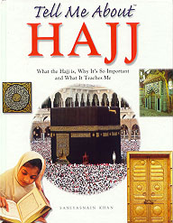 Tell Me About Hajj (A simple family guide)