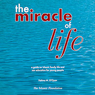 The Miracle of Life:A Guide On Sex and Islamic Family Life