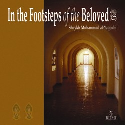 In the Footsteps of the Beloved (audio CD) Shaykh Muhammad al-Yaqoubi