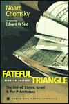 Fateful Triangle: the United States, Israel, and the Palestinians