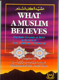 What A Muslim Believes: Basic Belief Concepts in Q&A format