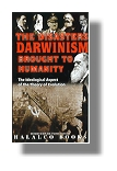 The Disasters Darwinism Brought to Humanity (video) Documentary