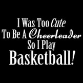 I Play Basketball - Too Cute