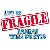 Life Is Fragile