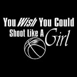 You Wish You Could Shoot Like A Girl