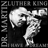 Dr. ML King - I Have A Dream
