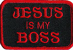 JESUS IS MY BOSS - EMBROIDERED PATCH