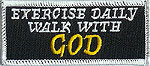 EXERCISE DAILY WALK WITH GOD - EMBROIDERED PATCH