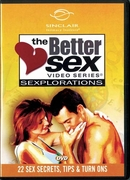 The Better Sex Sexplorations DVD - 22 Sex Secrets Tips & Turn Ons