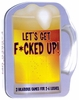 Let's Get F*cked Up! Drinking Game