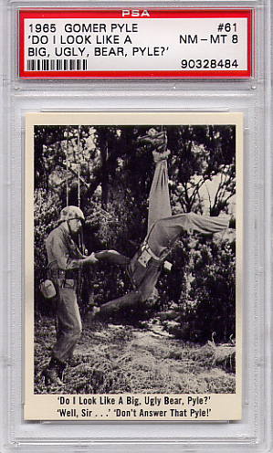1965 Gomer Pyle - Do I Look Like A Bear #61 PSA 8