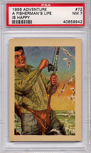 1956 Adventure - A Fisherman's Life Is Happy #72 PSA 7