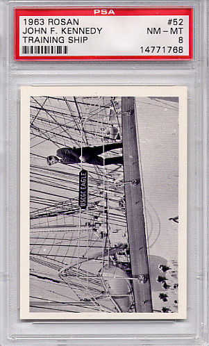 1963 Rosan - John F. Kennedy - Training Ship #52 PSA 8