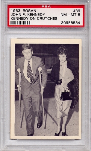 1963 Rosan - John F. Kennedy - Kennedy On Crutches #39 PSA 8