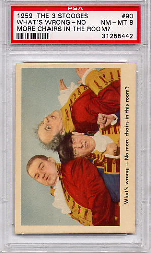 1959 The 3 Stooges - What's Wrong - No More Chairs #90 PSA 8