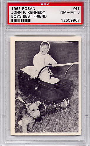 1963 Rosan - John F. Kennedy - Boys Best Friend #48 PSA 8