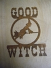 Good Witch Sign with Witch and Broom