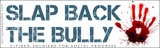 Slap Back The Bully (Bumper Sticker) *with Free Shipping!