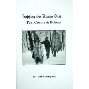 Trapping The Elusives Ones - Fox, Coyote and Bobcat Book