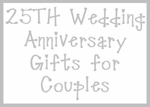 25th Wedding Anniversary Gifts for Couples