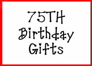 75th Birthday Gifts
