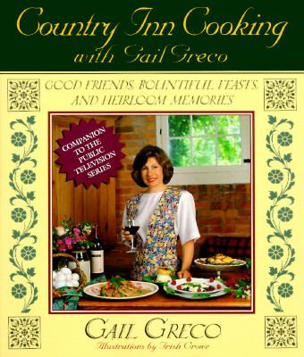 Country Inn Cooking With Gail Greco by Gail Greco