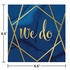 Navy Blue and Gold Foil We Do Luncheon Napkins 192 ct