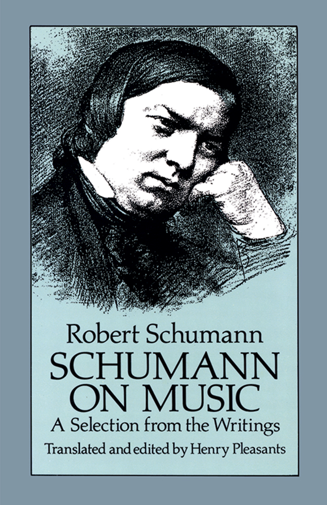 Schumann on Music: A Selection from the Writings
