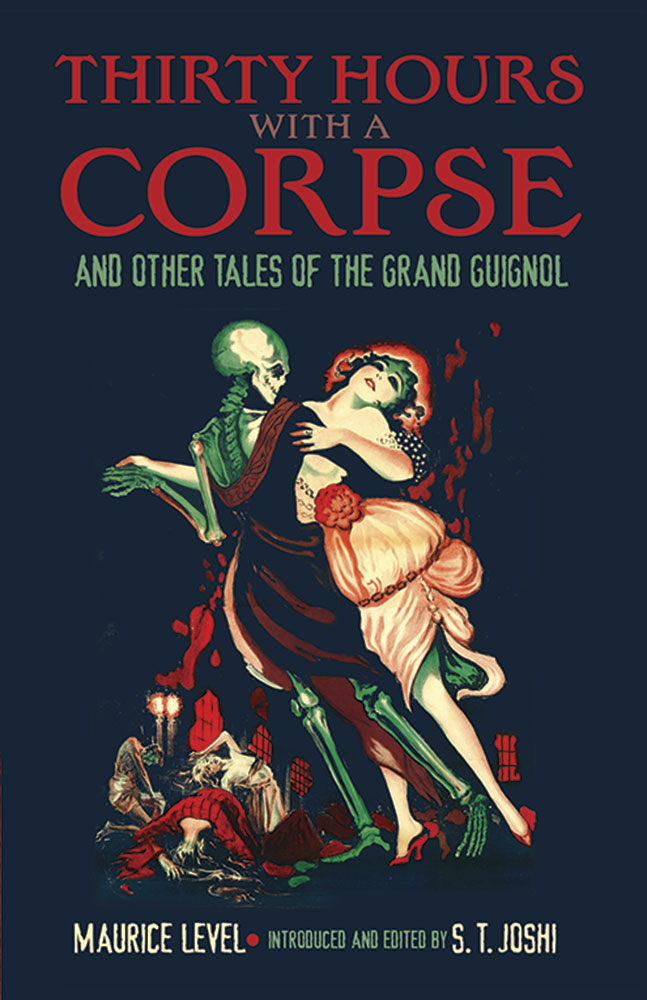Thirty Hours with a Corpse: and Other Tales of the Grand Guignol