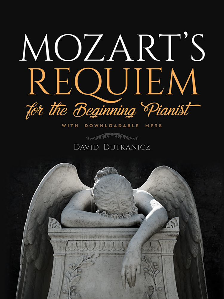 Mozart's Requiem for the Beginning Pianist: With Downloadable MP3s