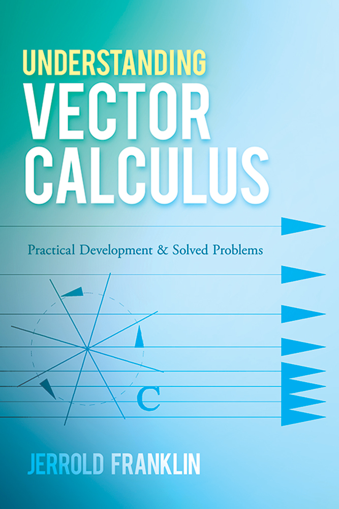 Understanding Vector Calculus: Practical Development and Solved Problems