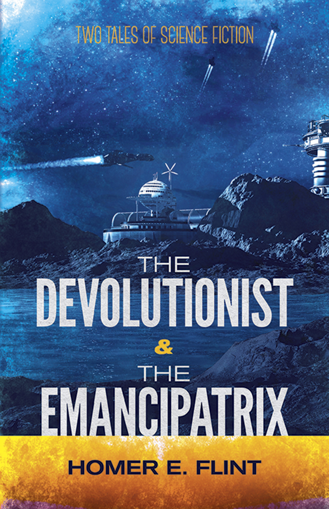 The Devolutionist and The Emancipatrix: Two Tales of Science Fiction