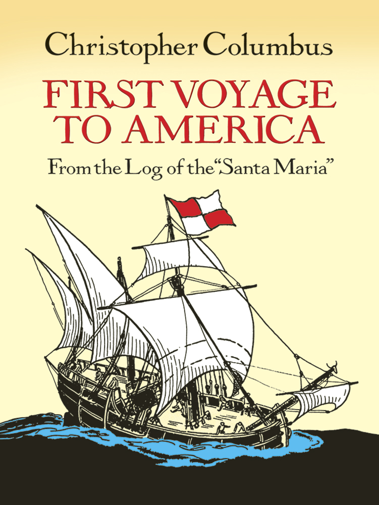 """First Voyage to America: From the Log of the """"Santa Maria"""""""