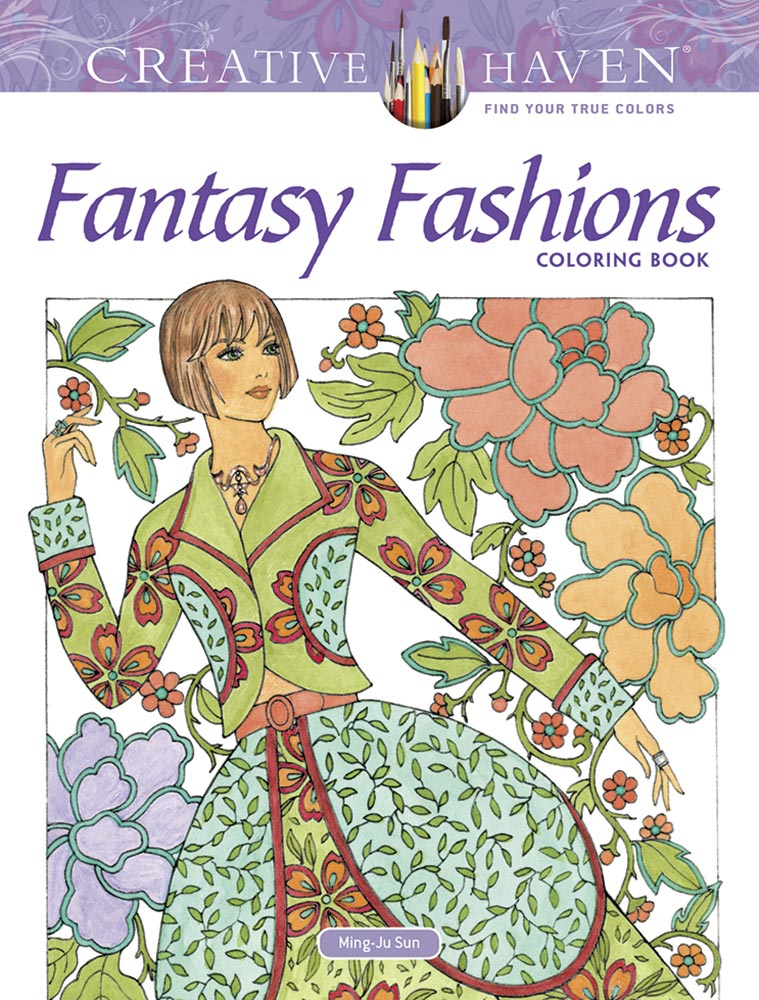 Creative Haven Fantasy Fashions Coloring Book