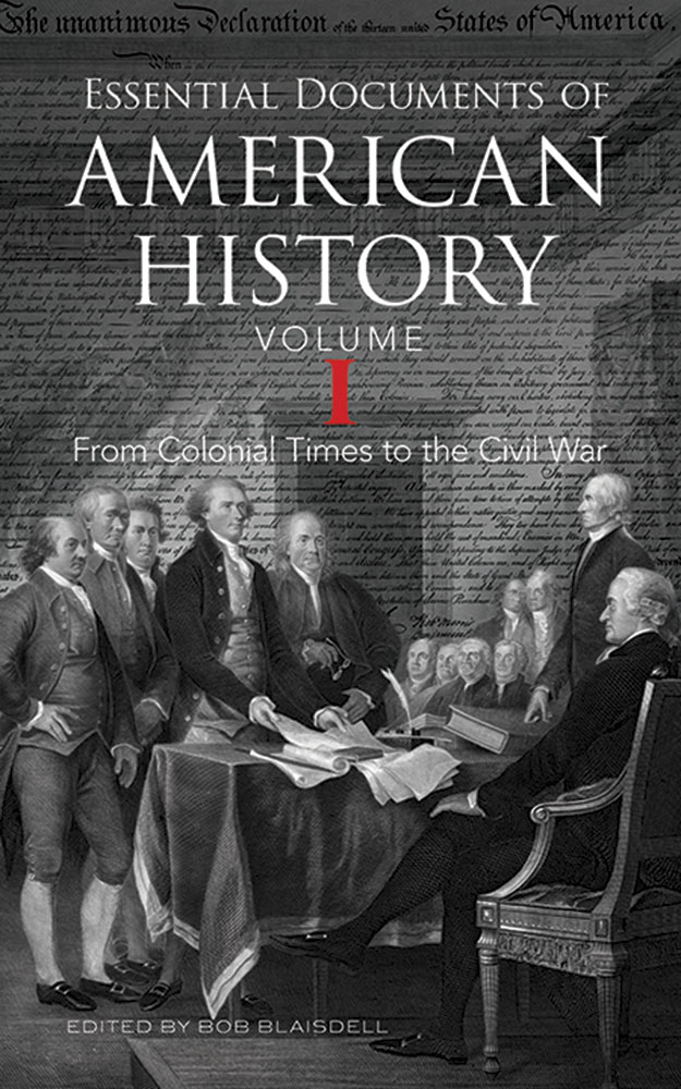 Essential Documents of American History, Volume I: From Colonial Times to the Civil War