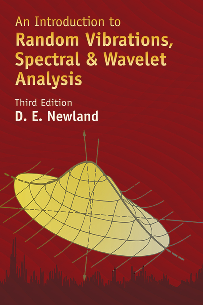 An Introduction to Random Vibrations, Spectral & Wavelet Analysis: Third Edition