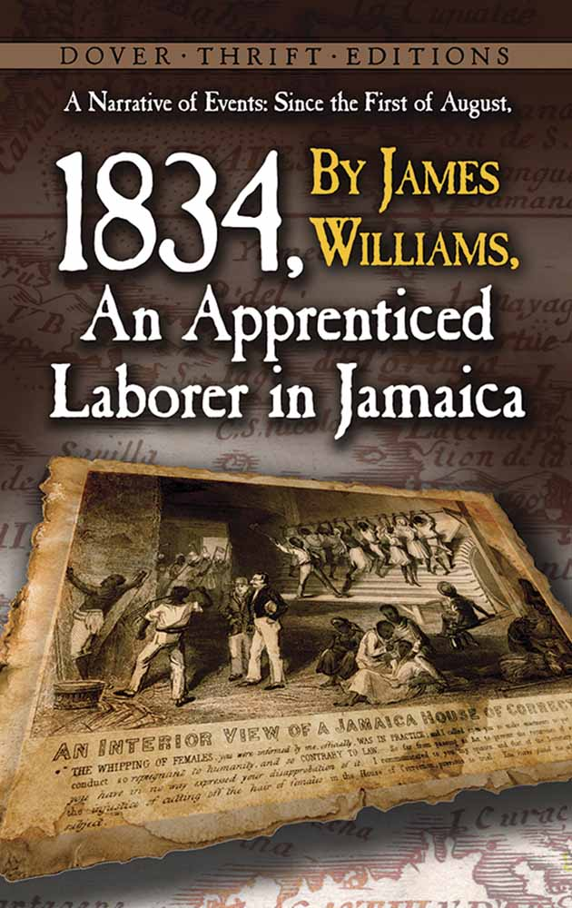 A Narrative of Events: Since the First of August, 1834, by James Williams, an Apprenticed Laborer in Jamaica (eBook)