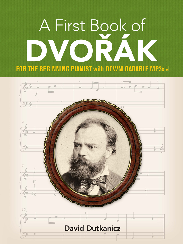 A First Book of Dvorák: for the Beginning Pianist with Downloadable MP3s