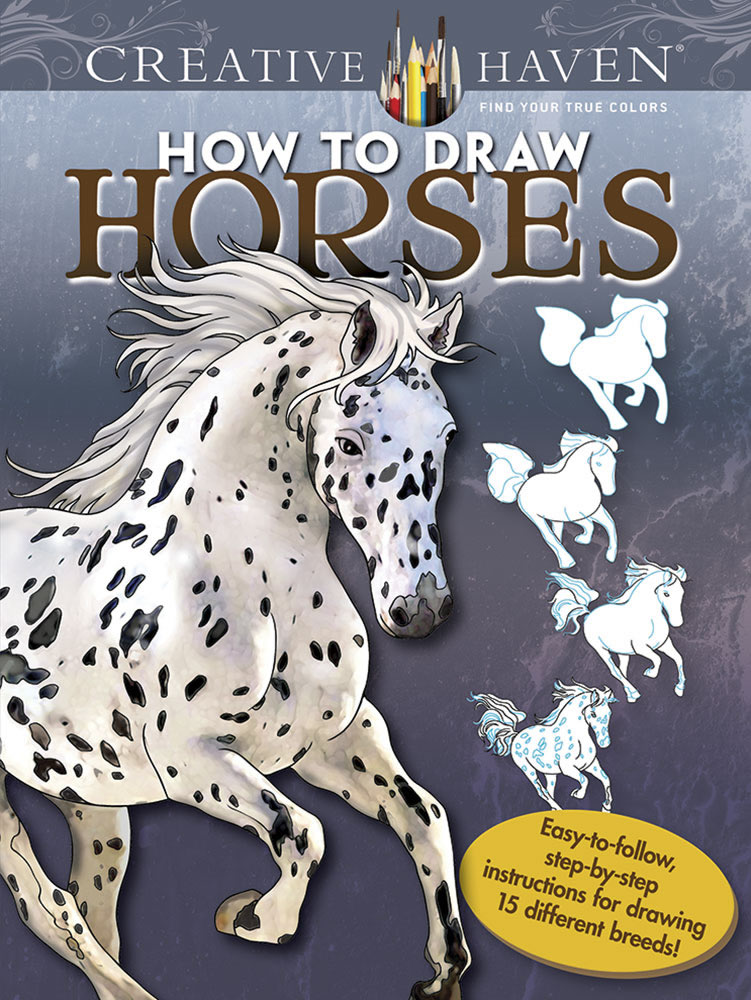 Creative Haven How to Draw Horses Coloring Book
