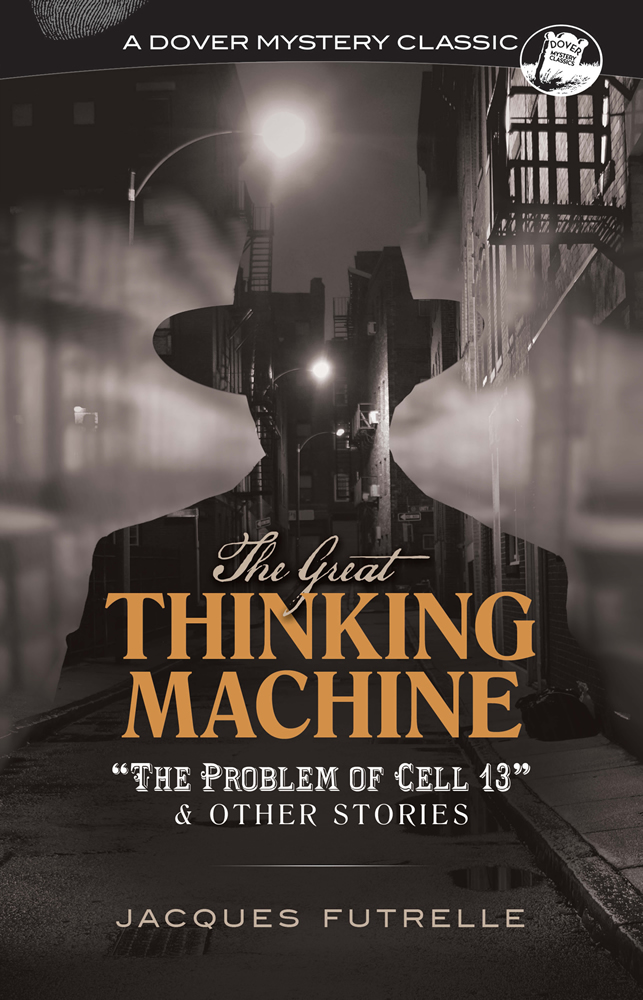 "The Great Thinking Machine: ""The Problem of Cell 13"" and Other Stories"