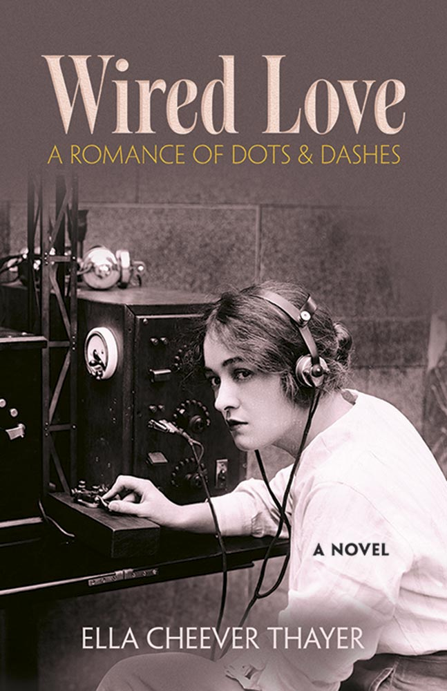 Wired Love: A Romance of Dots and Dashes