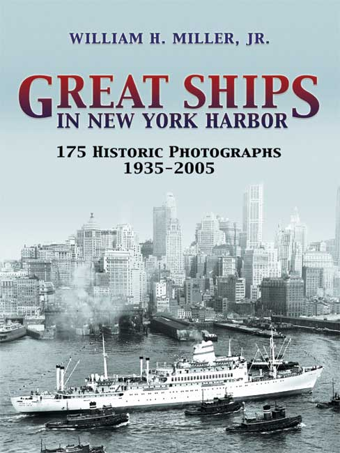 Great Ships in New York Harbor: 175 Historic Photographs, 1935-2005 (eBook)