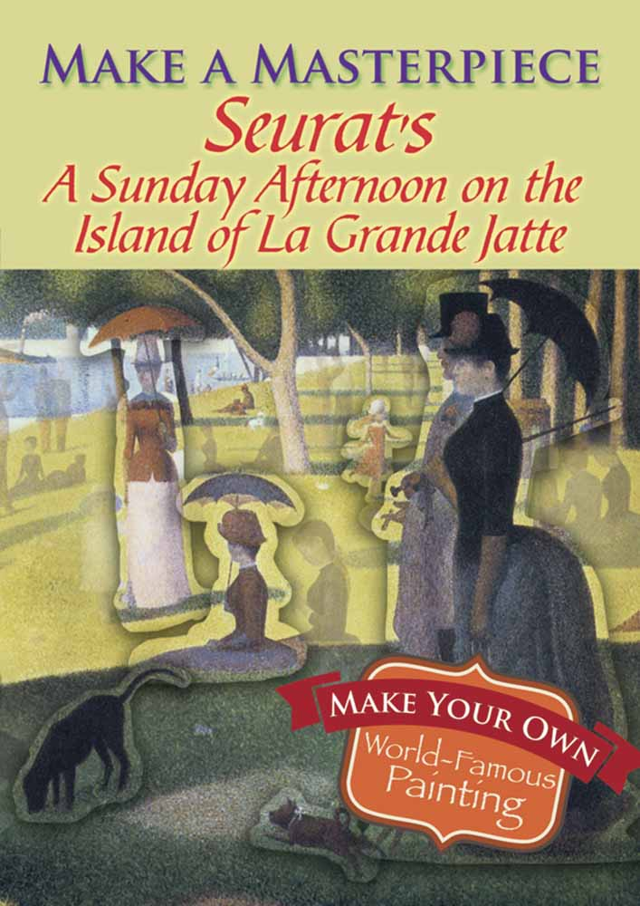 Make a Masterpiece -- Seurat's A Sunday Afternoon on the Island of La Grande Jatte