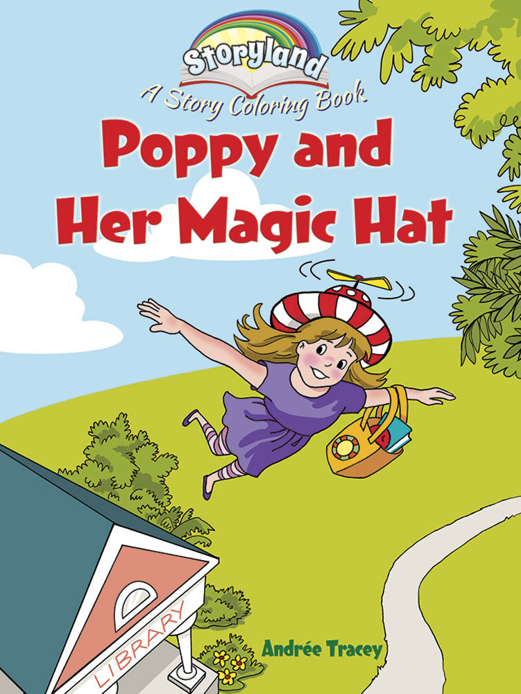 Storyland: Poppy and Her Magic Hat: A Story Coloring Book
