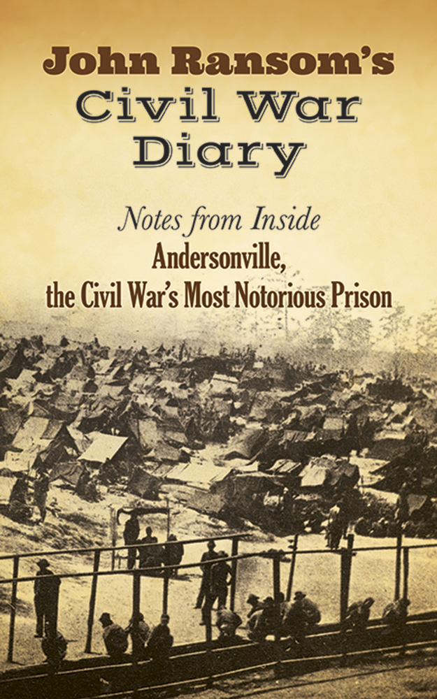John Ransom's Civil War Diary: Notes from Inside Andersonville, the Civil War's Most Notorious Prison