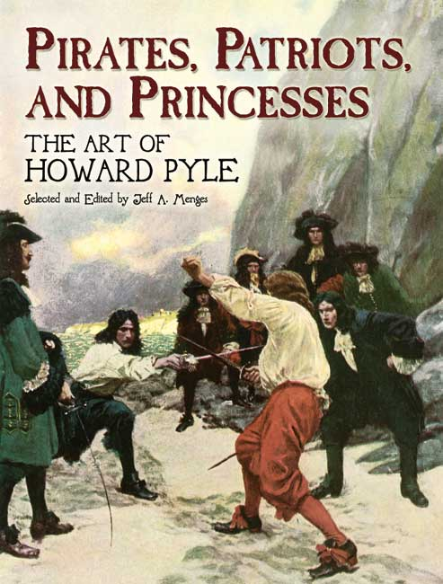 Pirates, Patriots, and Princesses: The Art of Howard Pyle